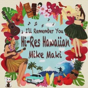 Mike_Maki_HiRes_Hawaiian_JKT